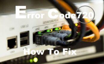 fix error code 720
