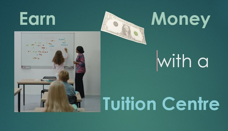Earn money with Tuition centre